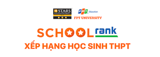 FPT UNIVERSITY LAUNCHED SCHOOLRANK: NATIONAL HIGH SCHOOL STUDENTS RANKING SYSTEM