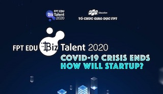 "FPT Edu Biz Talent Season 2 Competition: ""Startups after Covid-19"""